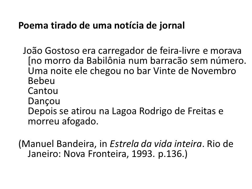 Poema tirado de uma notícia de jornal João Gostoso era carregador de feira-livre e morava [no morro da Babilônia num barracão sem número.